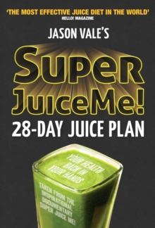Super Juice Me! : 28 Day Juice Plan, Paperback / softback Book