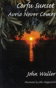 Corfu Sunset : Avrio Never Comes, Paperback Book