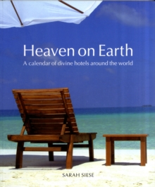 Heaven on Earth : A Calendar of Divine Hotels Around the World, Paperback Book