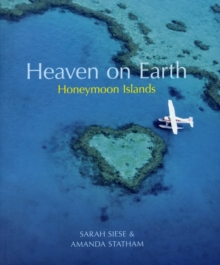 Heaven on Earth Honeymoon Islands, Paperback / softback Book