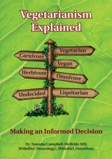 Vegetarianism Explained : Making an Informed Decision, Paperback Book