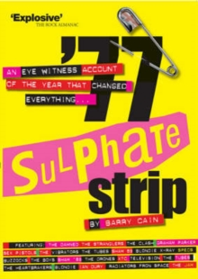 77 Sulphate Strip : An Eyewitness Account of the Year That Changed Everything, Paperback / softback Book