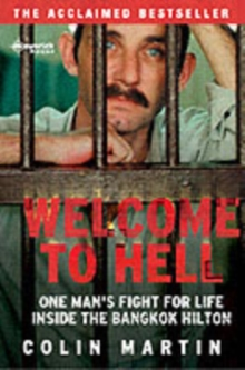Welcome To Hell : One Man's Fight for Life Inside the Bangkok Hilton, Paperback Book