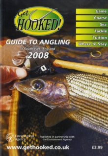 Get Hooked Guide to Angling in South West England : Published in Partnership with the Environment Agency, Paperback Book