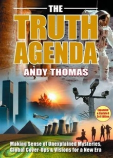 The Truth Agenda : Making Sense of Unexplained Mysteries, Global Cover-ups & Visions for a New Era, Paperback / softback Book