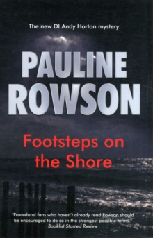 Footsteps on the Shore : The Sixth in the DI Andy Horton Crime Series, Paperback Book