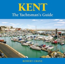 Kent - the Yachtsman's Guide, Paperback Book