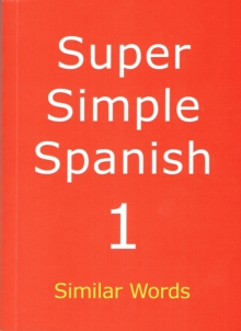 Super Simple Spanish : Similar Words Book 1, Paperback Book