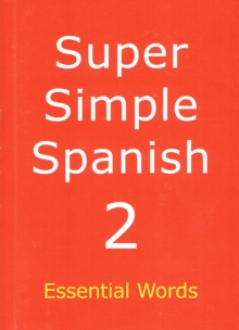 Super Simple Spanish : Essential Words Book 2, Paperback Book