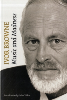 Ivor Browne : Music and Madness, Paperback Book