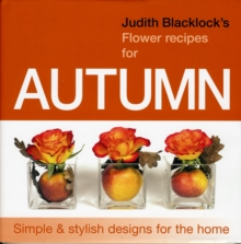 JUDITH BLACKLICKS FLOWER RECIPES FOR AUT, Hardback Book