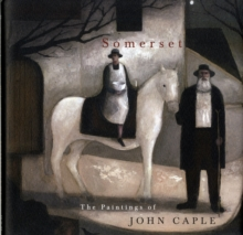 Somerset: the Paintings of John Caple, Hardback Book