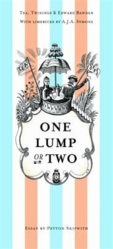 One Lump or Two? : Tea, Twinings and Edward Bawden with Limericks by AJA Symons, Paperback / softback Book