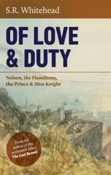 Of Love & Duty : Nelson, the Hamiltons, the Prince & Miss Knight, Paperback / softback Book
