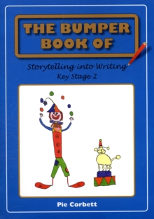 The Bumper Book of Storytelling into Writing : Key Stage 2, Paperback Book