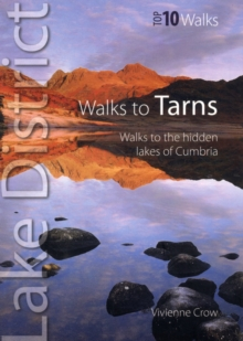 Walks to Tarns : Walks to the Hidden Lakes of Cumbria, Paperback Book