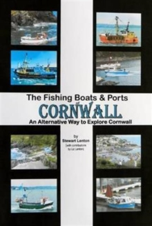 The Fishing Boats & Ports of Cornwall : An Alternative Way to Explore Cornwall, Spiral bound Book