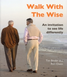 Walk with the Wise : An Invitation to See Life Differently, Paperback Book