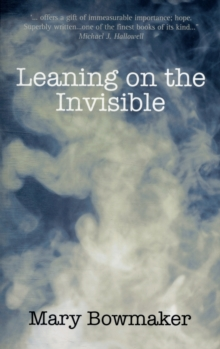 Leaning on the Invisible, Paperback Book