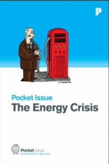 The Energy Crisis : How Do We Fuel Our Future?, Paperback Book