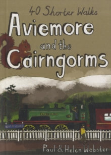 Aviemore and the Cairngorms : 40 Shorter Walks, Paperback Book