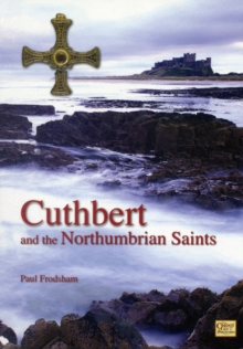Cuthbert and the Northumbrian Saints, Paperback Book