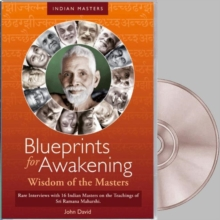 Blueprints for Awakening -- Wisdom of the Masters : Rare Interviews with 16 Indian Masters on the Teachings of Sri Ramana Maharshi, DVD-ROM Book