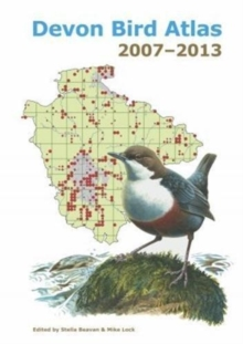 Devon Bird Atlas 2007-2013, Hardback Book