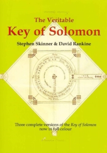 "Veritable Key of Solomon : Three Complete Versions of the ""Key of Solomon"" Now in Full Colour, Hardback Book"