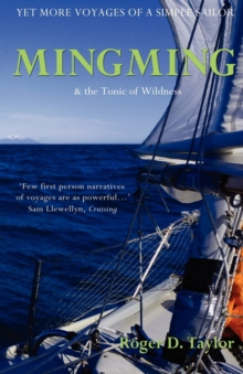 Mingming & the Tonic of Wildness : Yet More Voyages of a Simple Sailor, Paperback Book
