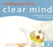 Meditations for a Clear Mind (Audio) : Finding Happiness from a Different Source, CD-Audio Book