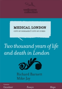 Medical London : City of Diseases, City of Cures, Paperback Book