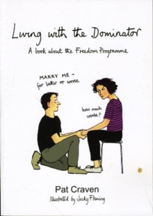 Living with the Dominator : A Book About the Freedom Programme, Paperback Book