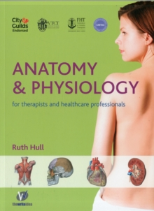 Anatomy and Physiology for Therapists and Healthcare Professionals, Paperback / softback Book