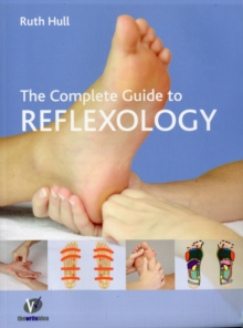 The Complete Guide to Reflexology, Paperback / softback Book