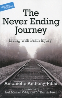 The Never Ending Journey : Living with Brain Injury, Paperback / softback Book