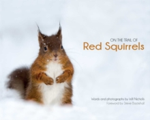 On the Trail of Red Squirrels, Hardback Book