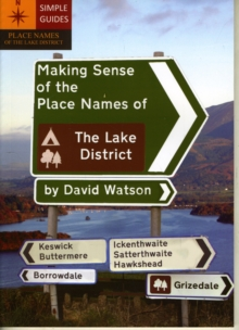 Making Sense of the Place Names of the Lake District, Paperback Book