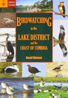 A Guide to Birdwatching in the Lake District and the Coast of Cumbria, Paperback Book