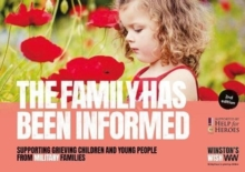 The Family Has Been Informed : Supporting grieving children and young people from military families, Paperback / softback Book