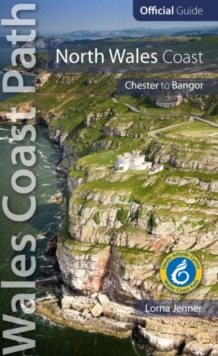 North Wales Coast: Wales Coast Path Official Guide : Chester to Bangor, Paperback Book