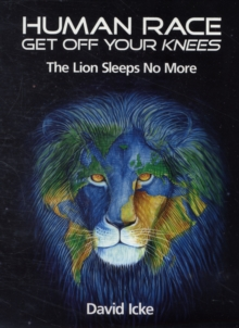 Human Race Get Off Your Knees : The Lion Sleeps No More, Paperback Book