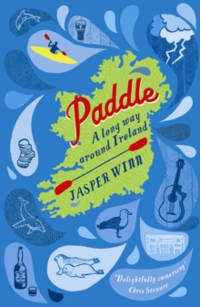 Paddle : A long way around Ireland, Paperback Book