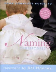 Your Complete Guide to Naming Ceremonies, Paperback Book