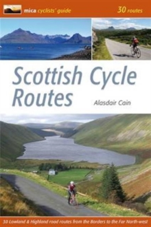 Scottish Cycle Routes : 30 Lowland & Highland Road Routes, Paperback Book