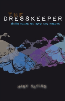Dresskeeper : Playing Dressups Was Never More Dangerous, Paperback Book