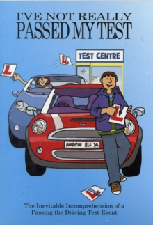 I've Not Really Passed My Driving Test, Paperback Book