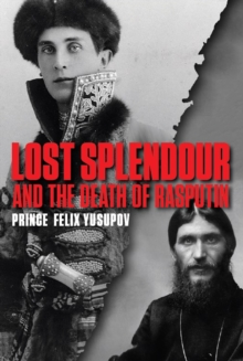 Lost Splendour and the Death of Rasputin, Paperback Book