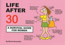 Life After 30 - A Survival Guide for Women, Paperback / softback Book