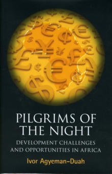 Pilgrims Of The Night : Developmental Challenges and Opportunities in Africa, Hardback Book